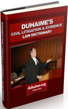 Civil Litigation & Evidence Law Dictionary