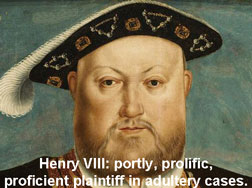 Henry VIII, adultery case frequent flyer