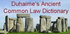 Duhaime's Ancient Common Law Dictionary